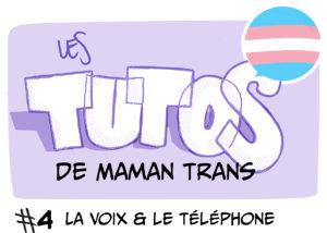 les tutos de mamantrans #4 la voix et le téléphone
