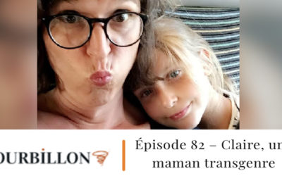 [PODCAST] Le Tourbillon, Épisode 82   Une maman transgenre